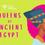 Ancient Civilisations: Queens of Ancient Egypt