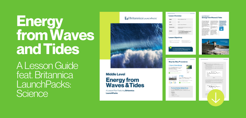 Teaching with Britannica LaunchPacks: Energy from Waves and Tides